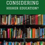 Are you considering higher education?